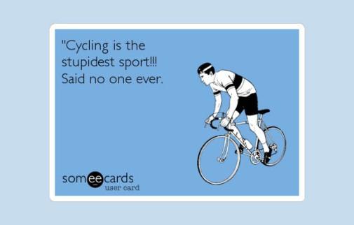 cyclingnotstupid.someecard