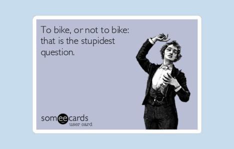tobikeornottobike.someecard